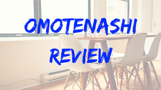 OMOTENASHI REVIEW